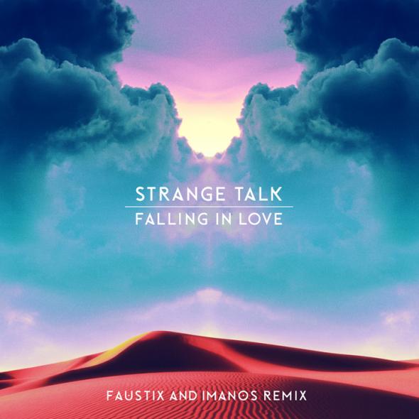 Strange Talk – Falling In Love (Faustix & Imanos Remix)