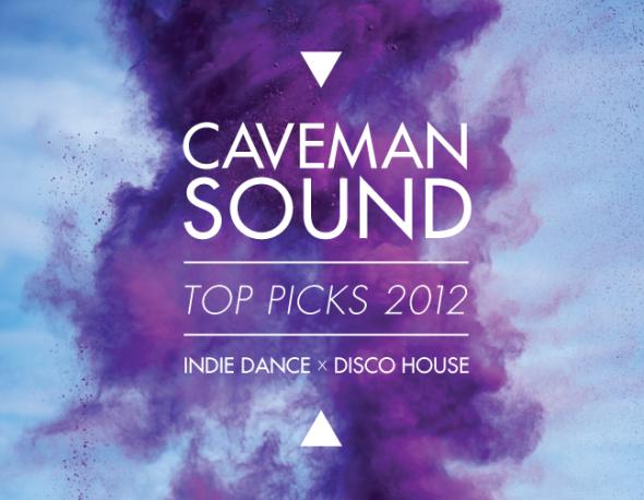 Best of Caveman Sound 2012 – Indie Dance / Disco House